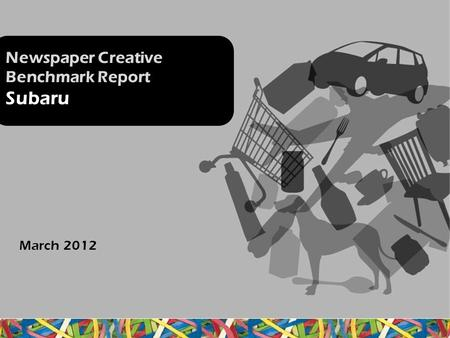Newspaper Creative Benchmark Report Subaru March 2012.