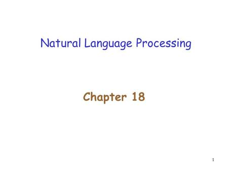 1 Natural Language Processing Chapter 18. 2 Outline Reference –Kinds of reference phenomena –Constraints on co-reference –Preferences for co-reference.