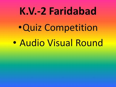 K.V.-2 Faridabad Quiz Competition Audio Visual Round.
