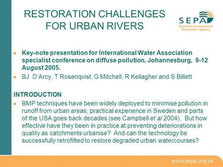 RESTORATION CHALLENGES FOR URBAN RIVERS  Key-note presentation for International Water Association specialist conference on diffuse pollution, Johannesburg,