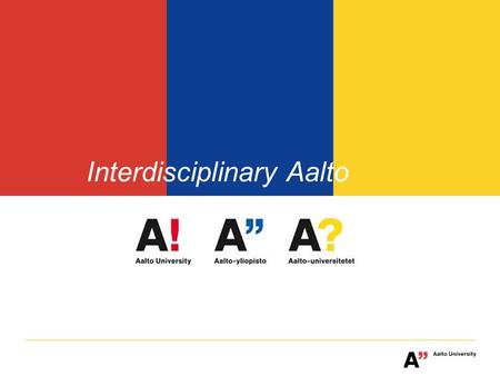 Interdisciplinary Aalto. Inspiration, Capability and Network to build new scalable businesses.
