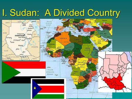I. Sudan: A Divided Country.  Former Brit. Colony –1956: Brits. gave power to Northern Arab elite  >500 ethnic groups w/ >100 languages  Governed by.