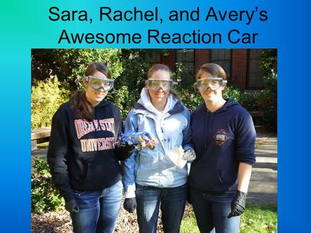 Sara, Rachel, and Avery's Awesome Reaction Car. Reaction Chemistry CaCO 3 (aq)+2HCl(l) CO 2 (g)+H 2 O(l)+CaCl 2 (aq) (x mol CO 2 )=[3.5atm(0.500L)]/[(0.08205.
