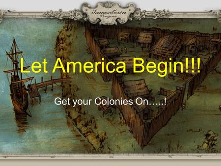 Let America Begin!!! Get your Colonies On…..!. New England Colonies MA, NH, RI, CT Middle Colonies NY, PA, NJ, DE (MD?) Southern Colonies MD, VA, NC,