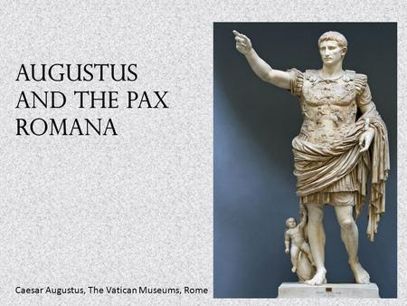 Augustus and the Pax Romana