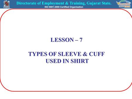 LESSON – 7 TYPES OF SLEEVE & CUFF USED IN SHIRT USED IN SHIRT.