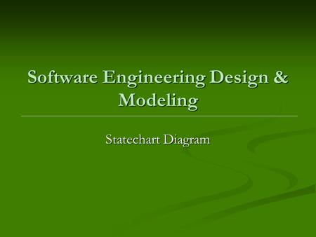 Software Engineering Design & Modeling Statechart Diagram.