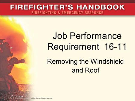 Job Performance Requirement 16-11 Removing the Windshield and Roof.