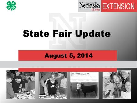 August 5, 2014 State Fair Update Agenda Pass Information Review Educational Displays for Animal Entries State Fair Entries – Reminders Livestock Loading.