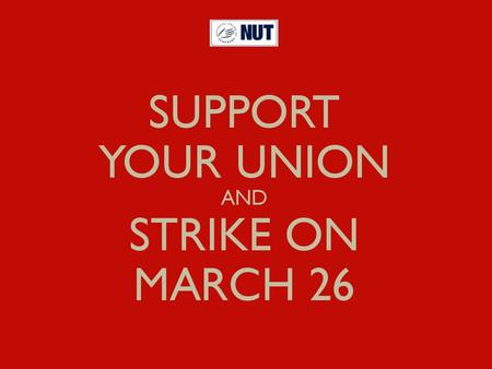 WHY STRIKE ON MARCH 26 ?!... because when we act together we can protect teachers and education... Regional action was solidly supported in 2013. Now.