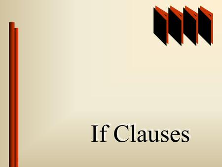 If Clauses.