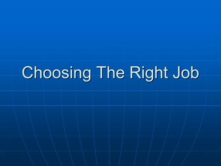 Choosing The Right Job. Fill in the blanks with correct word. ambitious - salary - better- interests-satisfaction-retire-responsibility Job--------is.