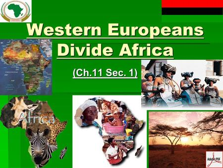Western Europeans Divide Africa (Ch.11 Sec. 1). Africa Before Imperialism  Africa was divided into hundreds of ethnic groups (over 1,000 different languages)