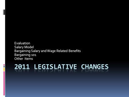 Evaluation Salary Model Bargaining Salary and Wage Related Benefits Bargaining 101 Other Items.