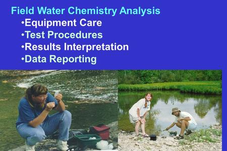 Field Water Chemistry Analysis Equipment Care Test Procedures Results Interpretation Data Reporting.