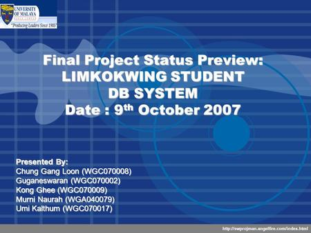 Company LOGO  Final Project Status Preview: LIMKOKWING STUDENT DB SYSTEM Date : 9 th October 2007 Presented By: