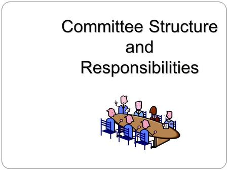 Committee Structure and Responsibilities. Executive Committee And Graduation Liaison Ceremony Committee Audition Committee Brunch Committee Cap & Gown.