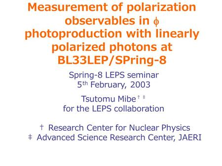 Measurement of polarization observables in  photoproduction with linearly polarized photons at BL33LEP/SPring-8 Spring-8 LEPS seminar 5 th February, 2003.