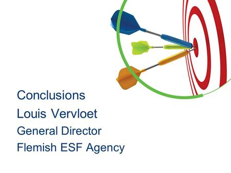 Conclusions Louis Vervloet General Director Flemish ESF Agency.