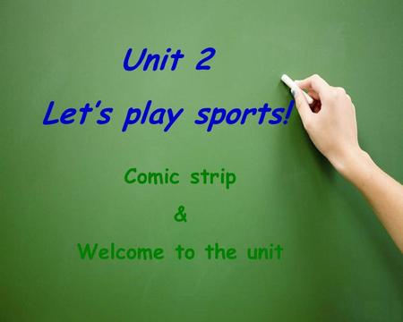 Unit 2 Let's play sports! Comic strip & Welcome to the unit.