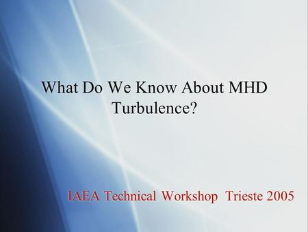 What Do We Know About MHD Turbulence?
