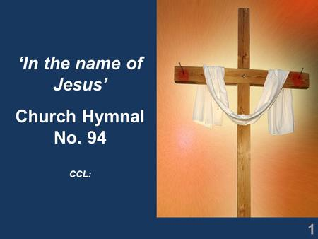 1 'In the name of Jesus' Church Hymnal No. 94 CCL:
