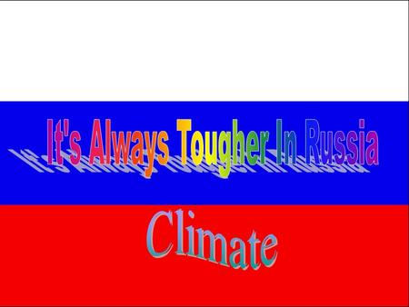 Climate Most of Russia has a cold type due to its northern location Russia has 4 types of climates. They are the…