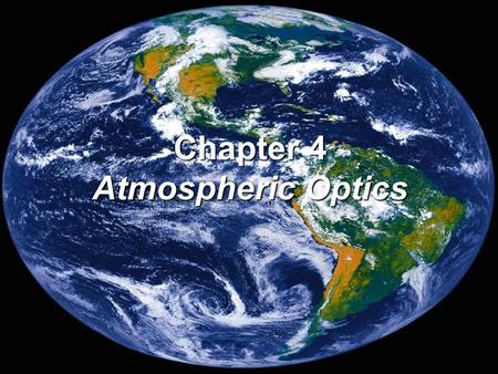 Chapter 4 Atmospheric Optics.