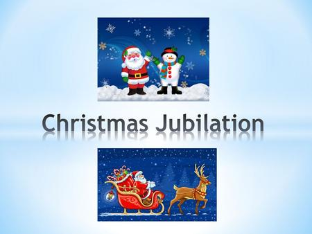 Christmas jubilation! Shine, shine the light of glory.