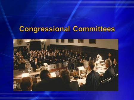 A group of representatives or senators assigned to become experts in a particular policy area Each rep or senator sits on more than one committee Leadership.