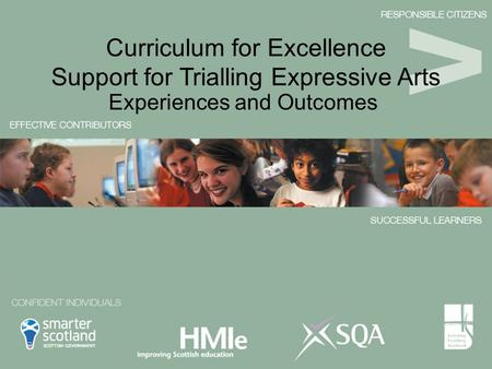 Experiences and Outcomes Curriculum for Excellence Support for Trialling Expressive Arts.