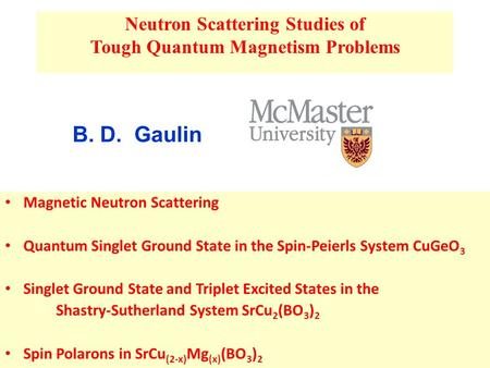 Magnetic Neutron Scattering Quantum Singlet Ground State in the Spin-Peierls System CuGeO 3 Singlet Ground State and Triplet Excited States in the Shastry-Sutherland.