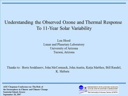Understanding the Observed Ozone and Thermal Response To 11-Year Solar Variability Lon Hood Lunar and Planetary Laboratory University of Arizona Tucson,