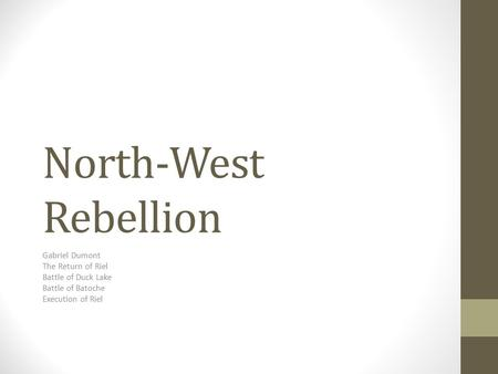 North-West Rebellion Gabriel Dumont The Return of Riel