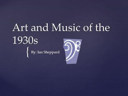 { Art and Music of the 1930s By: Ian Sheppard.  The economic devastation of the Great Depression and the political climate of the times profoundly impacted.