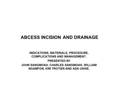 ABCESS INCISION AND DRAINAGE