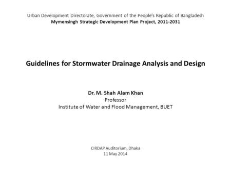 Urban Development Directorate, Government of the People's Republic of Bangladesh Mymensingh Strategic Development Plan Project, 2011-2031 Guidelines for.