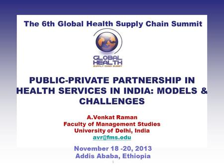 CLICK TO ADD TITLE [DATE][SPEAKERS NAMES] The 6th Global Health Supply Chain Summit November 18 -20, 2013 Addis Ababa, Ethiopia 1 PUBLIC-PRIVATE PARTNERSHIP.