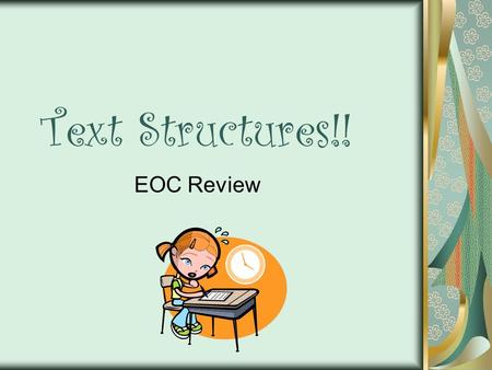 Text Structures!! EOC Review.