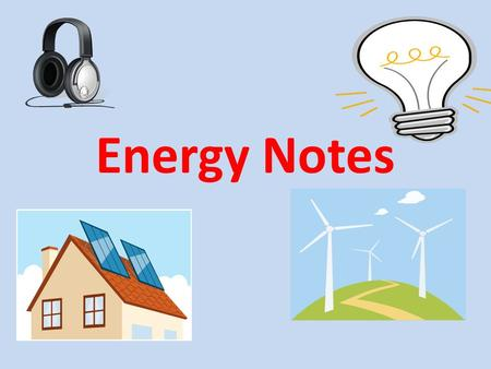 Energy Notes.