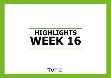 HIGHLIGHTS WEEK 16. MASTERCHEF NZ GAINS MOMENTUM AND AUDIENCES Source: Nielsen TAM. Same Week Last Year W/C 18/04/10. Previous Four Weeks W/C 20/03/2011-16/04/20111.