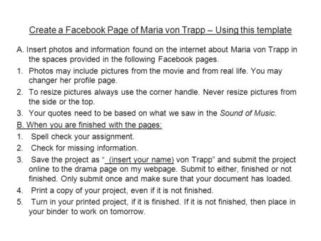 Create a Facebook Page of Maria von Trapp – Using this template A. Insert photos and information found on the internet about Maria von Trapp in the spaces.