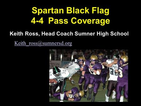 Spartan Black Flag 4-4 Pass Coverage