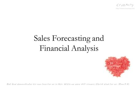 Sales Forecasting and Financial Analysis. Why products fail? Over-priced/under-priced Too complicated Low quality Easily broken Not marketed well Doesn't.