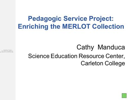 Pedagogic Service Project: Enriching the MERLOT Collection