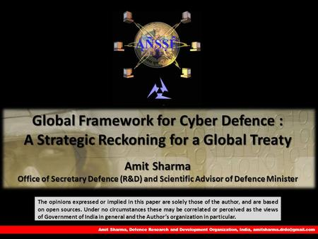 Amit Sharma, Defence Research and Development Organization, <strong>India</strong>, The opinions expressed or implied in this paper are solely.