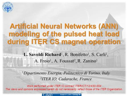 Artificial Neural Networks (ANN) modeling of the pulsed heat load during ITER CS magnet operation L. Savoldi Richard 1, R. Bonifetto 1, S. Carli 1, A.