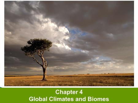 Chapter 4 Global Climates and Biomes.  Weather – the short term conditions of the atmosphere in a local area  Includes: temperature, humidity, clouds,