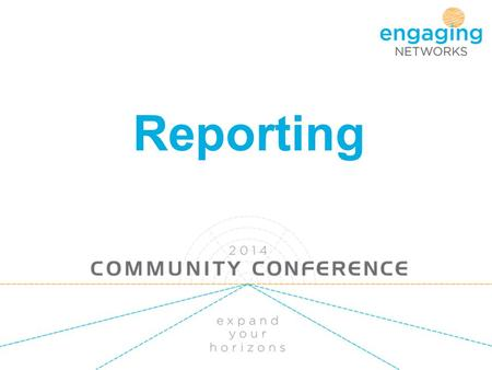 Reporting. in this workshop, we will:  outline the categories of reporting available and provide a general overview of the reporting tools  review the.