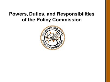 Powers, Duties, and Responsibilities of the Policy Commission.